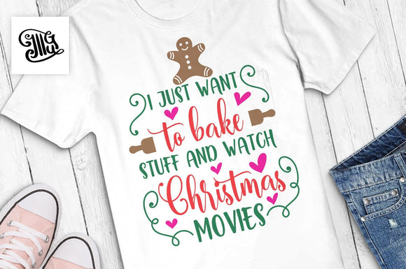 I just want to bake stuff and watch Christmas movies svg, Christmas movies shirt svg, Christmas movie watching shirt svg, christmas kitchen-by Illustrator Guru