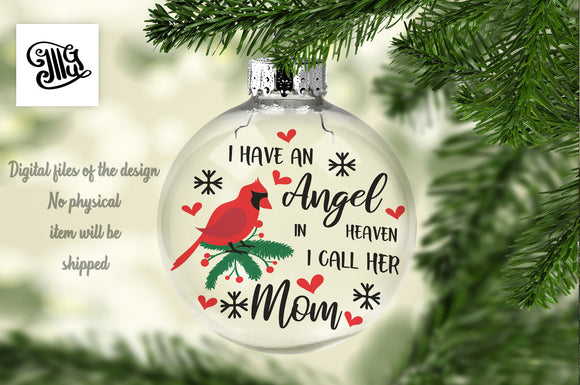 I have an angel in heaven. I call her mom svg, Memorial svg, Christmas memorial svg, memorial ornaments svg, floating ornaments svg-by Illustrator Guru