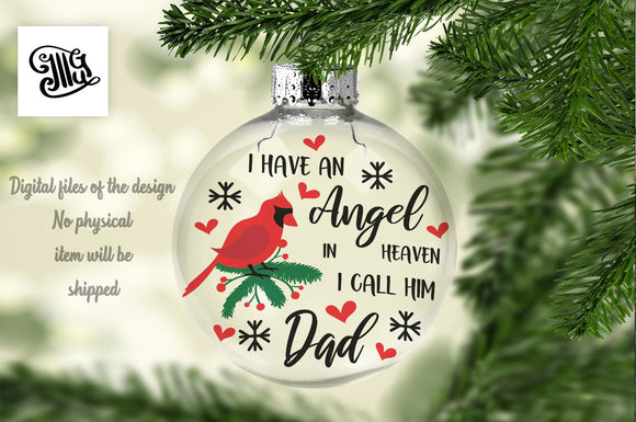 I have an angel in heaven. I call him dad svg, Memorial svg, Christmas memorial svg, memorial ornaments svg, floating ornaments svg-by Illustrator Guru