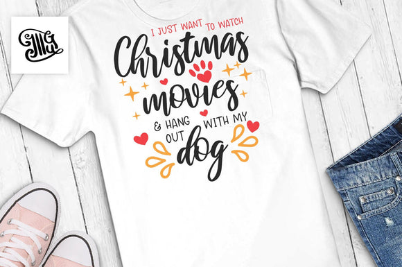 I just want to watch Christmas movies and hang out with my dog SVG, Christmas movies svg, Christmas dog svg, dog lover svg, christmas svg-by Illustrator Guru