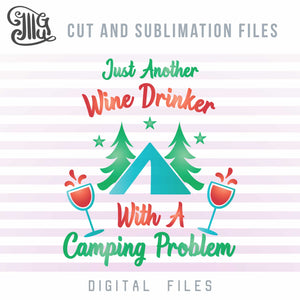 Funny Camping Svg, Wine Svg, Wine Glass Svg, Pine Trees Svg, Tent Svg, Stars Svg, Camping Sayings Svg, Camping Quotes Svg, Summer Vacation Svg, Family Vacation Svg, Drinking Svg-by Illustrator Guru