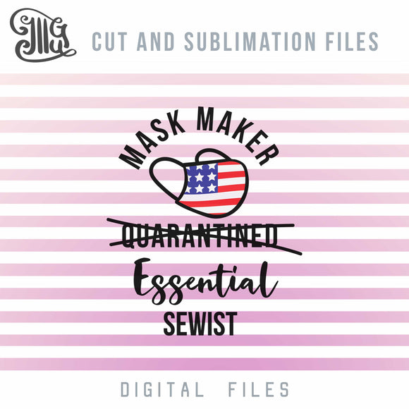 Mask Maker Svg Files, Essential Worker Svg Cut Files, Mask Svg, American Flag Sublimation, Mask Makers Sayings-by Illustrator Guru