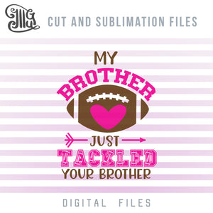 My Brother Just Tackled Your Brother SVG, Football Sister SVG, Football Heart Clipart, Football Sister Mask SVG, Football Bow SVG, Football Cheer SVG, Football SVG Shirts, Football Decal SVG, Football Clipart Transparent, Sublimation Transfers,-by Illustrator Guru
