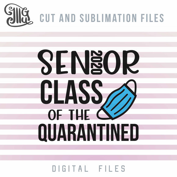 Senior 2020 Svg, Class of 2020 Cut Files, Quarantine PNG for Sublimation, Graduation 2020 Clipart, Mask Vector File-by Illustrator Guru