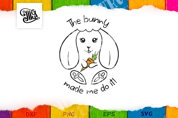Girl Easter svg | The bunny made me do it svg | Easter bunny svg | Cute Easter svg | Baby bunny svg | Toddler Easter svg-by Illustrator Guru