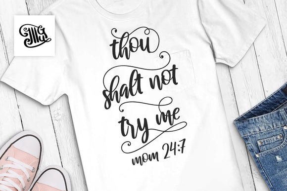 Thou shalt not try me mom 24: 7 SVG | Mom svg | Mothers Day SVG-by Illustrator Guru