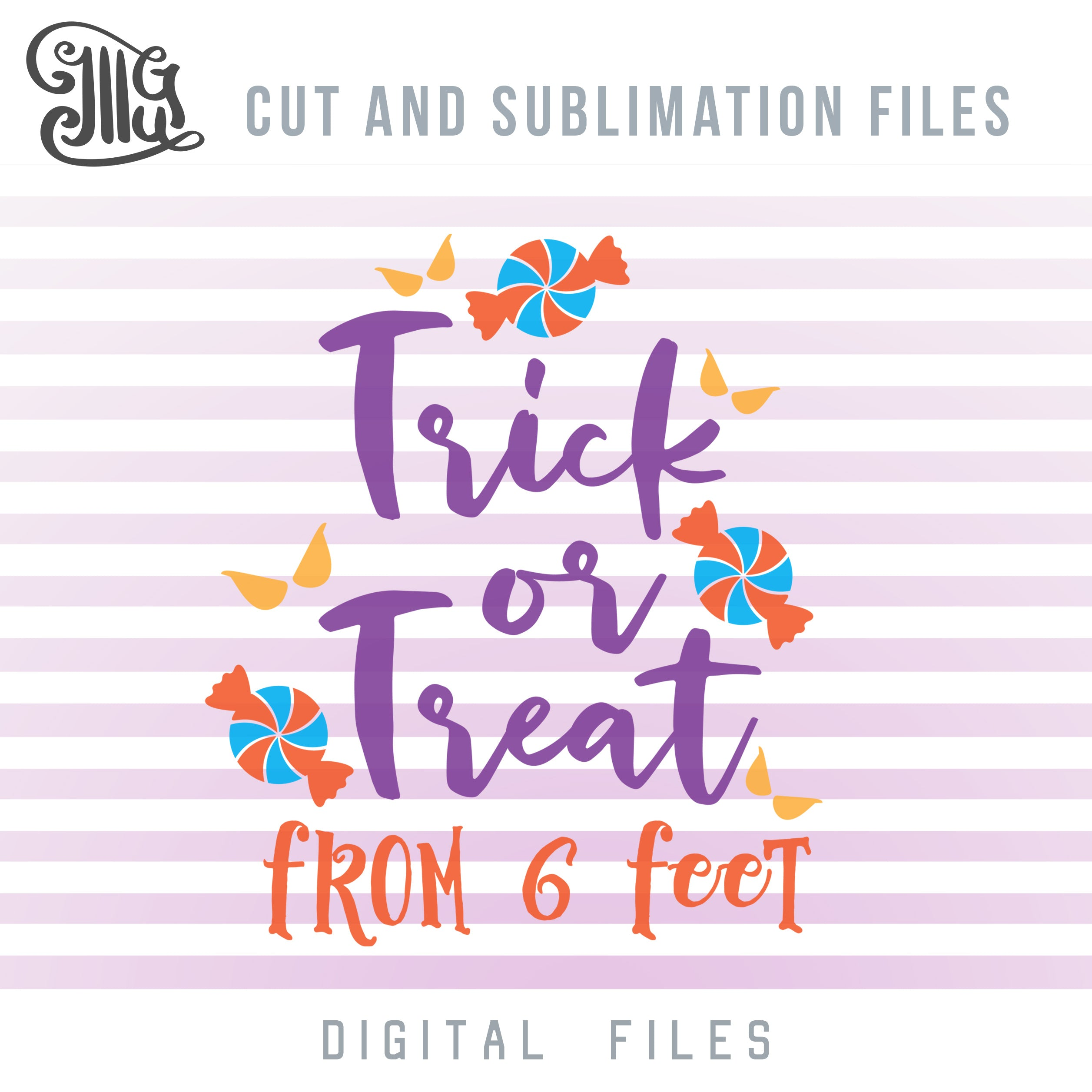 2020 Halloween SVG Cutting Files, Trick or Treat From 6 Feet Clipart, Halloween Quotes, Halloween Sayings, Halloween Candy Sublimation Images, Fall SVG-by Illustrator Guru