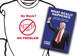 "No mask?  NO PROBLEM! t-shirt with FREE Autographed ""What Really Happened"""