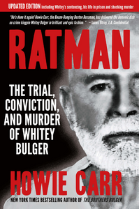 RATMAN: The Trial, Conviction and Murder of Whitey Bulger