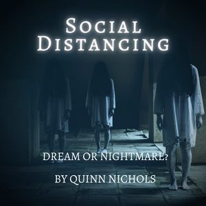 Social Distancing: Dream or Nightmare?