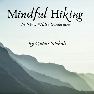 Mindful Hiking in NH's White Mountains
