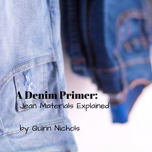 A Denim Primer: Jean Materials Explained