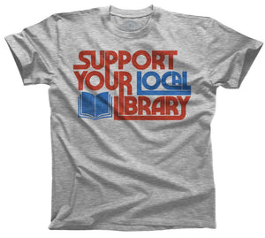 Support Your Local Library T-Shirt - Classic Cut Unisex