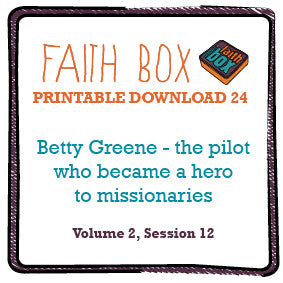 #24 - Betty Greene - the pilot who became a hero to missionaries