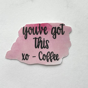 """You've got this"" sticker"