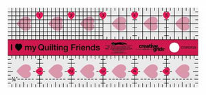 "Ruler, 2 1/2"" x 10"" I Love My Quilt Friends Mini Ruler"