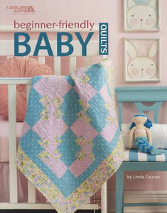 Beginner Friendly Baby Quilts