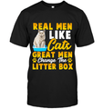 REAL MEN LIKE CATS - GREAT MEN CHANGE THE LITTER BOX