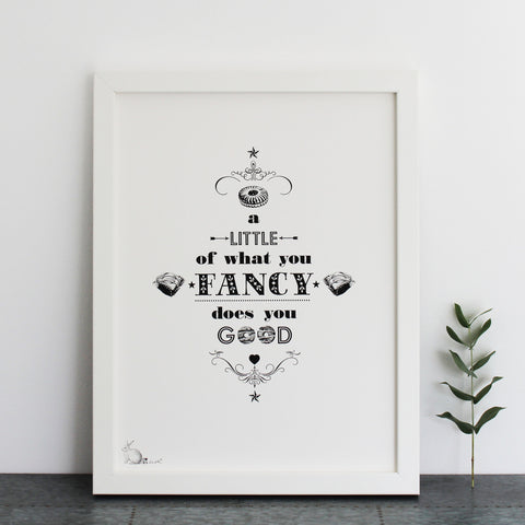 'A Little Of What You Fancy...' Print