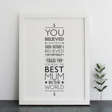 'You Believed In Me Mum...' Print