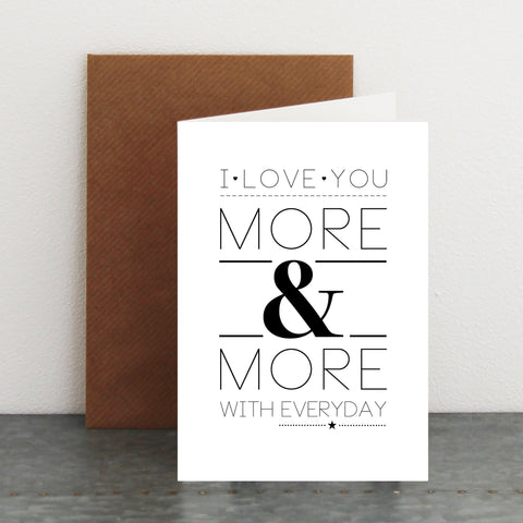 'I Love You More & More With Everyday' Card
