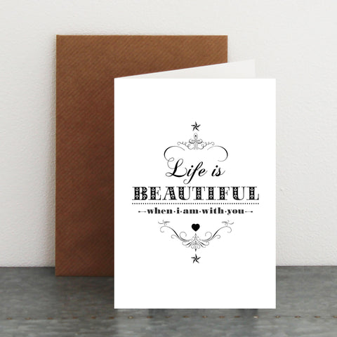 'Life Is Beautiful...' Card