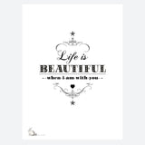 'Life Is Beautiful...' Print