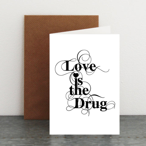 'Love Is The Drug' Card