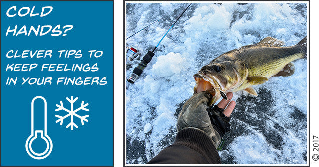 Cold Hands? Clever Tips to Keep Feelings in Your Fingers when Fishing!