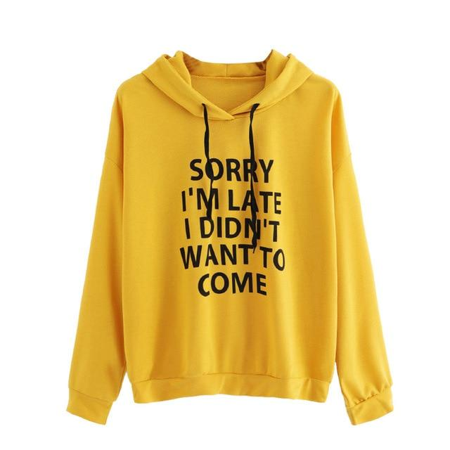 Hoodies Women SORRY I'M LATE I DIDN'T WANT TO COME Letterliilgal-liilgal