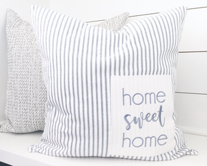 Home Sweet Home Ticking Stripe Pillow Cover