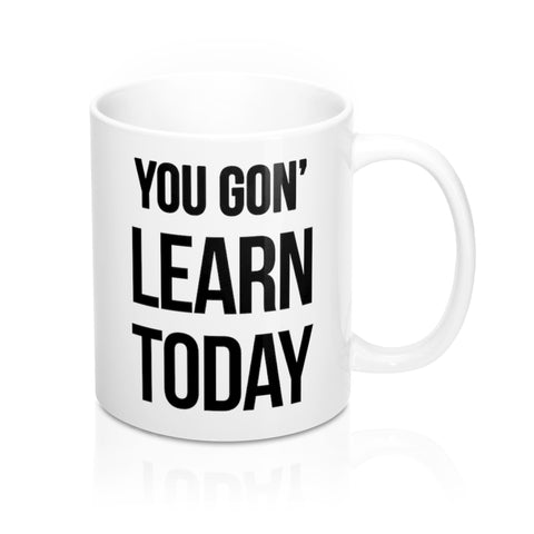 """LEARN TODAY"" 11OZ MUG LIMITED EDITION - mugsouk"