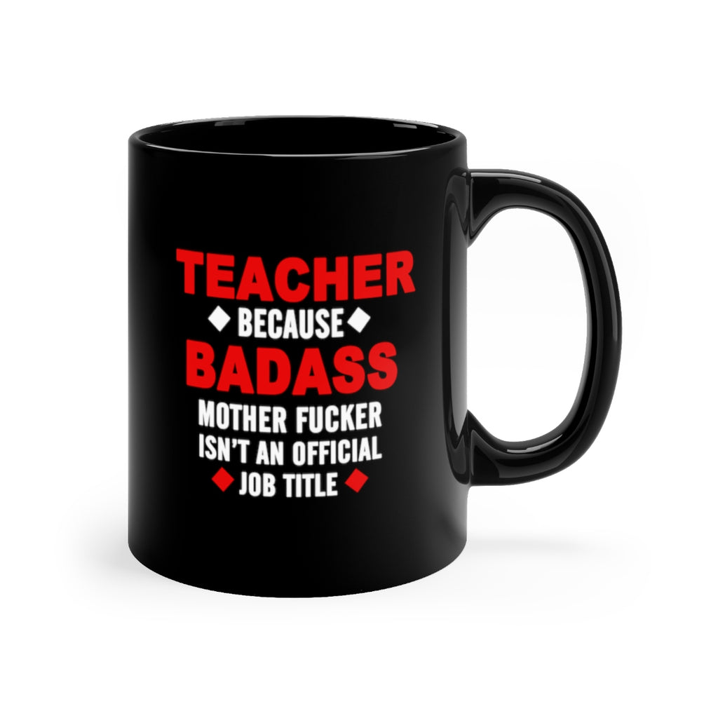 Badass Teacher Black mug 11oz - mugsouk
