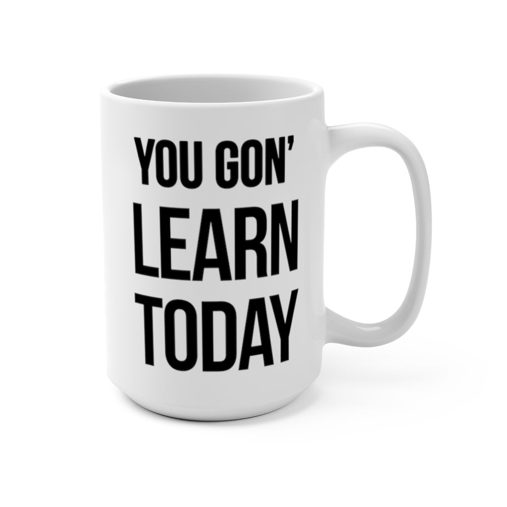 """LEARN TODAY"" 15OZ COFFEE MUG LIMITED EDITION TEA CUP - mugsouk"