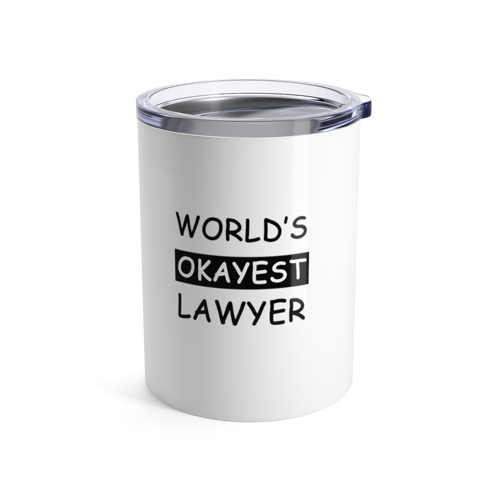 world's okayest lawyer Tumbler 10oz - mugsouk