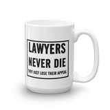 Lawyers Never Die 11 15 oz coffee Mug - mugsouk