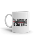 It's A Beautiful Day To Save Lives - mugsouk