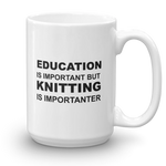 education is important but knitting is importanter Mug - mugsouk