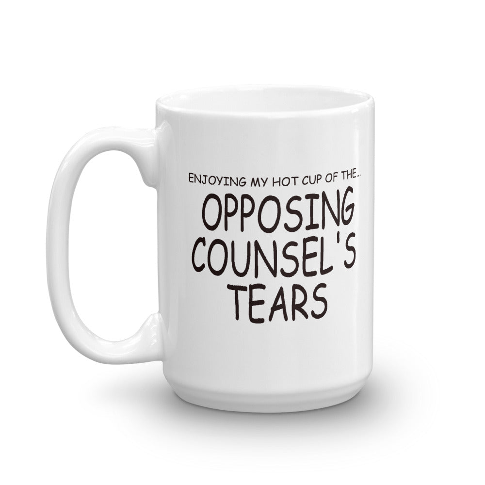 Enjoying My Hot Cup Of The Opposing Counsel's Tears Mug - mugsouk