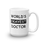 World's Okayest Doctor 11oz 15oz Mug - mugsouk
