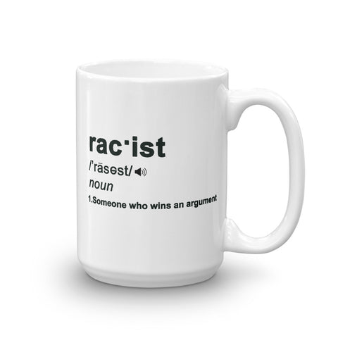 Liberal Racist Definition 11oz 15 oz Mug - mugsouk