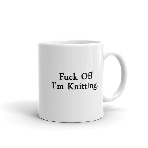 F*** off, Im knitting Ceramic Mug - mugsouk