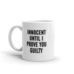 innocent until proven guilty coffee Mug - mugsouk