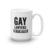 Gay Lawyers Do It Better large 11oz 15oz coffee Mug - mugsouk
