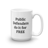 public defenders do it for free lawyers coffee mugs - mugsouk