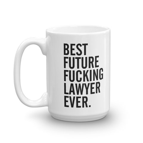Best future fucking Lawyer mug,mug for future lawyer, lawyer's mug,gift for lawyers - mugsouk