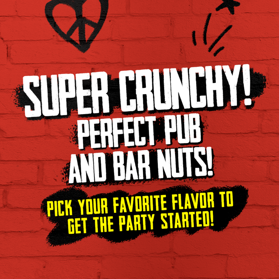 Super Crunchy! Perfect pub and bar nuts! Pick your favorite flavor and get the party started!