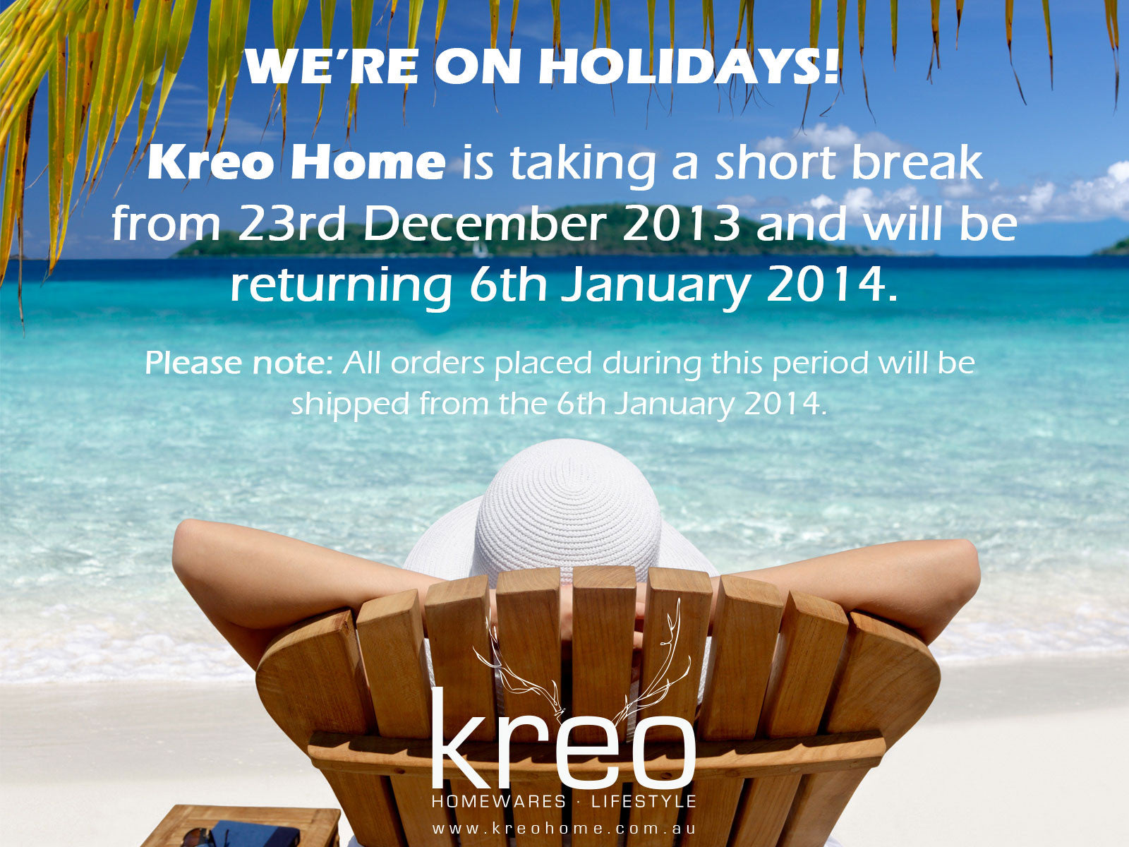 We're on holidays until 6th January 2014!!