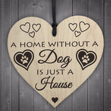 Home Without A Dog Is Just A House Wooden Hanging Heart Shaped Plaque Sign DIY