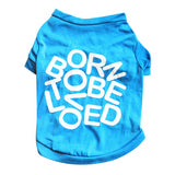 Pet Supply BORN TO BE LOVED Letter Print Dog T Shirt Small Dogs Clothes